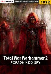 Total War: Warhammer II - poradnik do gry - Ebook.