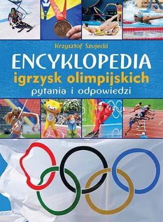 Encyklopedia igrzysk olimpijskich pytania i odpowiedzi Krzysztof Szujecki