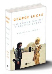 George Lucas. Gwiezdne wojny i reszta życia - Ebook.