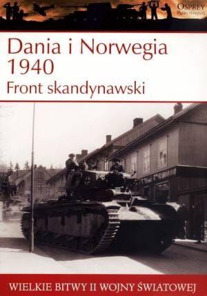 Wielkie bitwy II wojny światowej Dania i Norwegia 1940 Front Skandynawski + DVD