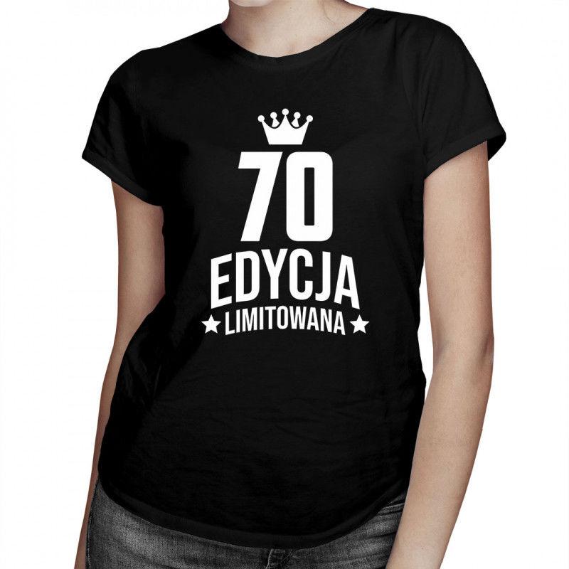 70 lat Edycja Limitowana - damska koszulka z nadrukiem - prezent na urodziny