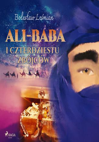 Klechdy sezamowe. Ali-baba i czterdziestu zbójców - Audiobook.