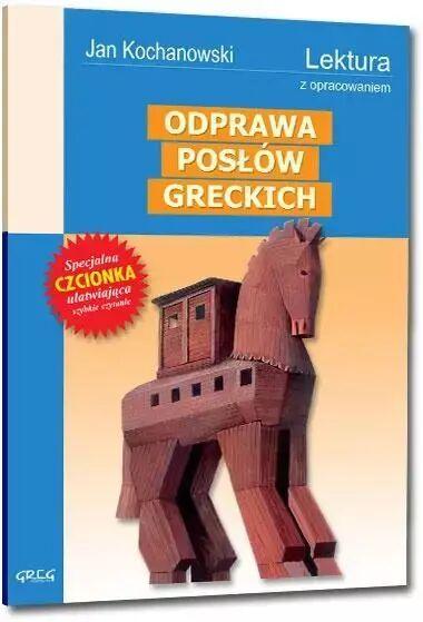 Odprawa posłów greckich z opracowaniem - Jan Kochanowski