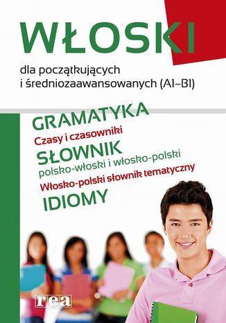 Włoski dla początkujących i średniozaawansowanych (A1-B1) - Ebook.