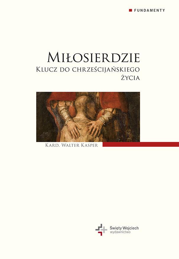 Miłosierdzie - Kard. Walter Kasper - ebook