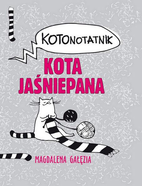 Kotonotatnik kota Jaśniepana ZAKŁADKA DO KSIĄŻEK GRATIS DO KAŻDEGO ZAMÓWIENIA