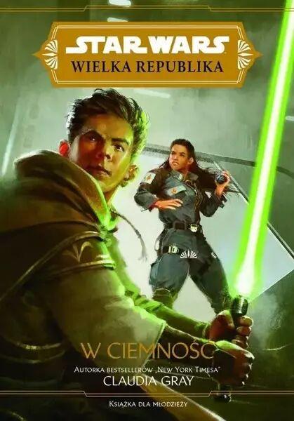 Star Wars Wielka Republika. W ciemność - Claudia Gray