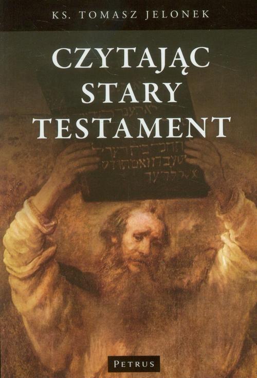 Czytając Stary Testament - Tomasz Jelonek - ebook