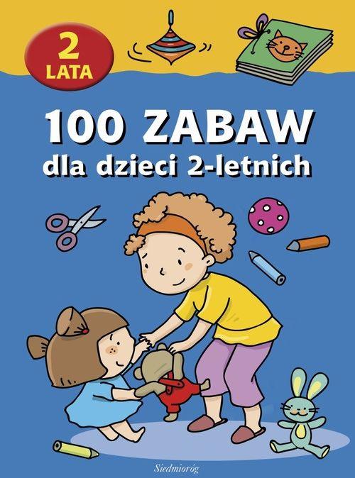 100 zabaw dla dzieci 2-letnich - praca zbiorowa - ebook