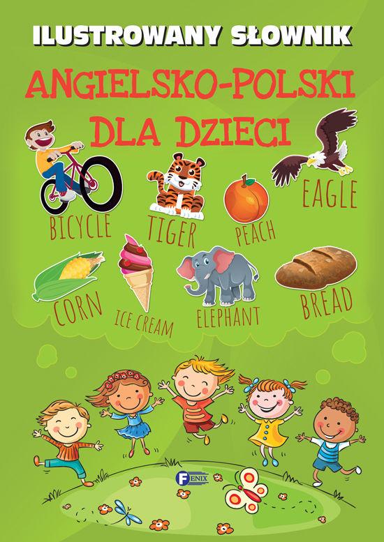 Ilustrowany Słownik Angielsko Polski Dla Dzieci