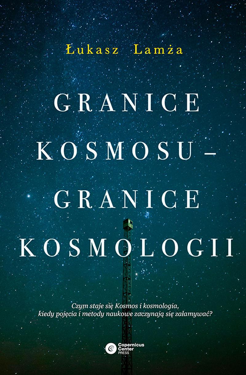 Granice kosmosu  granice kosmologii - Łukasz Lamża - ebook