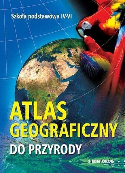 Atlas geograficzny do przyrody - praca zbiorowa
