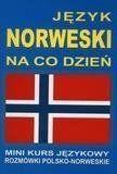 Język norweski na co dzień. Mini kurs językowy. - praca zbiorowa