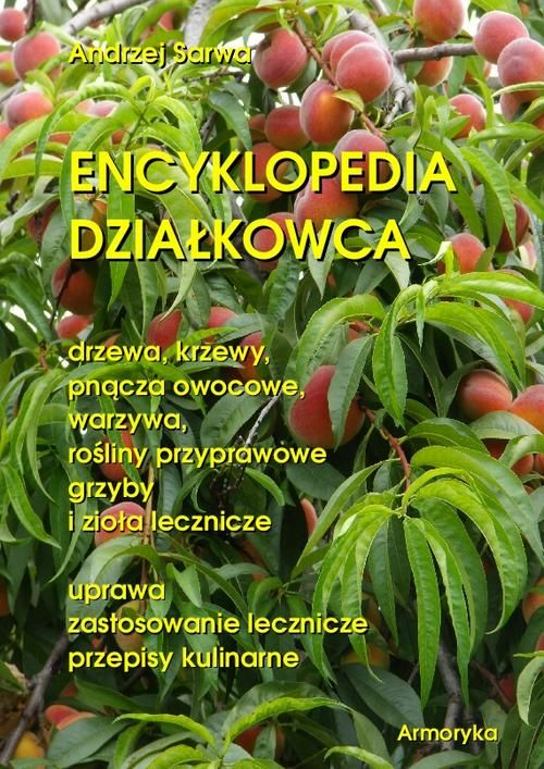 Encyklopedia działkowca - Andrzej Sarwa - ebook