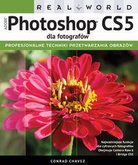 Real World Adobe Photoshop CS5 dla fotografów ZAKŁADKA DO KSIĄŻEK GRATIS DO KAŻDEGO ZAMÓWIENIA