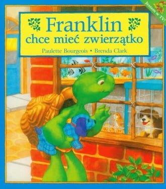 Franklin chce mieć zwierzątko Paulette Bourgeois Brenda Clark