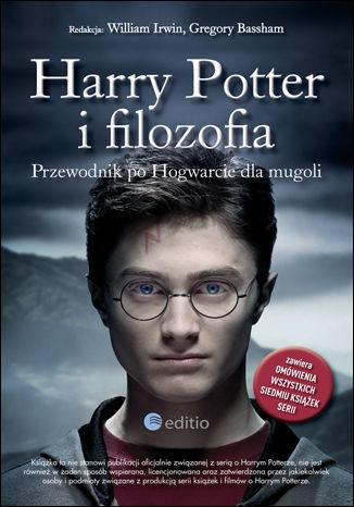 Harry Potter i filozofia. Przewodnik po Hogwarcie dla mugoli - dostawa GRATIS!.