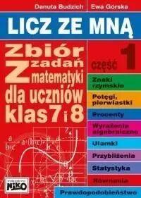 Licz ze mną Zbiór zadań z matematyki dla klas 7 i 8. Część 1 - Ewa Górska, Danuta Budzich