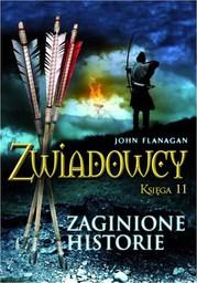 Zwiadowcy Księga 11 Zaginione historie - Ebook.