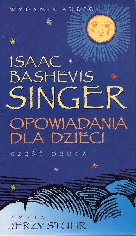 Opowiadania dla dzieci cz. 2 - Isaac Bashevis Singer - Audiobook CD/MP3