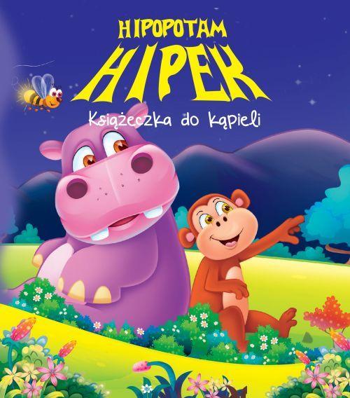 Książeczka do kąpieli. Hipopotam Hipek ZAKŁADKA DO KSIĄŻEK GRATIS DO KAŻDEGO ZAMÓWIENIA