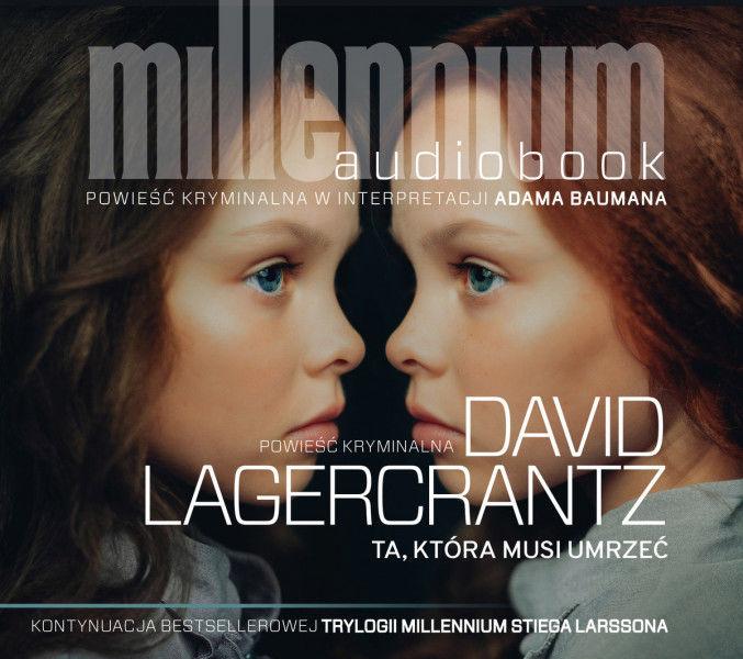 Ta, która musi umrzeć. Tom 6. Millennium. Audiobook ZAKŁADKA DO KSIĄŻEK GRATIS DO KAŻDEGO ZAMÓWIENIA
