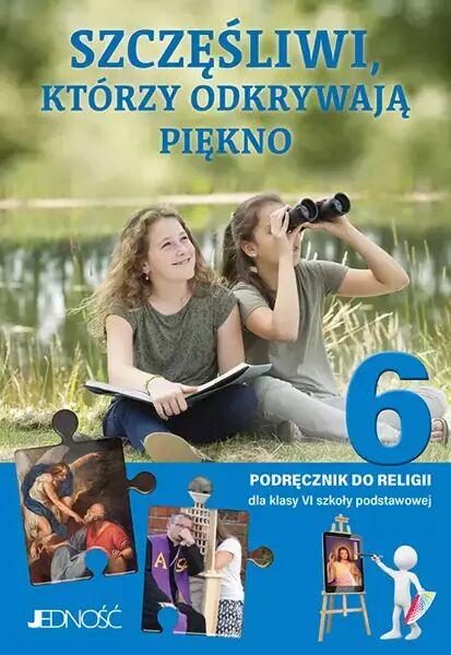 Religia Szczęśliwi, którzy odkrywają piękno podręcznik dla klasy 6 szkoły podstawowej - Elżbieta Kondrak, Krzysztof Mielnicki