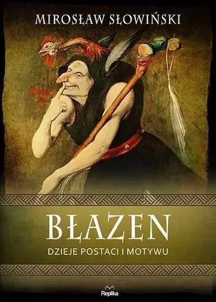 Błazen. Dzieje postaci i motywu - Mirosław Słowiński