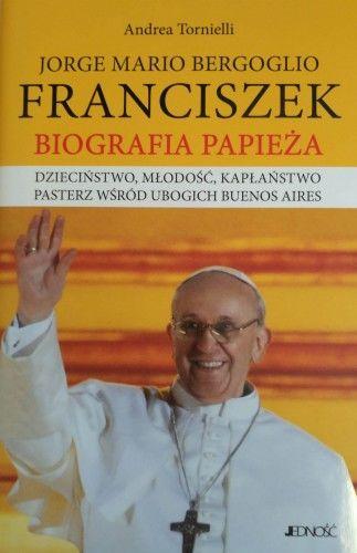 Franciszek Biografia Papieża - J. M. Bergoglio - A. Tornielli