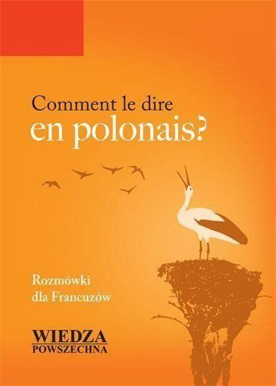 Comment le dire en polonais? Rozm. dla Francuzów