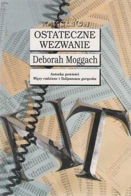 OSTATECZNE WEZWANIE Moggach Deborah
