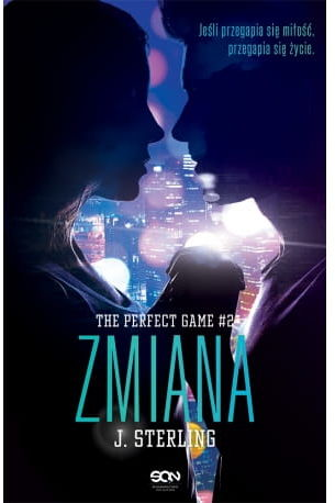 The Perfect Game. Tom 2. Zmiana - J. Sterling