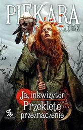 Ja, inkwizytor. Przeklęte przeznaczenie - Jacek Piekara - ebook