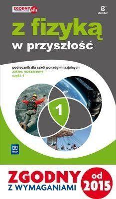 Fizyka LO NPP 1 Z fizyką w przyszłość ZR w.2015 - Maria Fiałkowska, Barbara Sagnowska, Jadwiga Sala