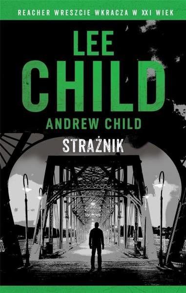 Jack Reacher. Strażnik - Andrew Child, Lee Child
