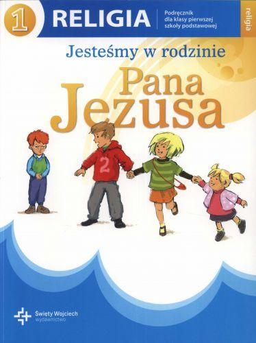 Kształcenie zintegrowane, klasa 1, Jesteśmy w rodzinie Pana Jezusa, podręcznik, Wydawnictwo św. Wojciecha