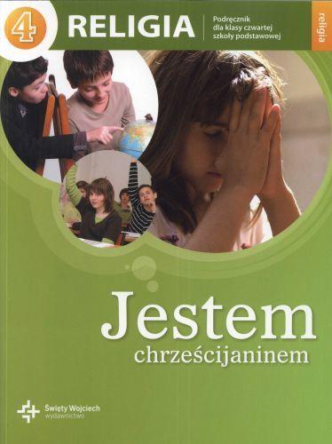 Religia, klasa 4, Jestem chrześcijaninem, podręcznik, Wydawnictwo św. Wojciecha