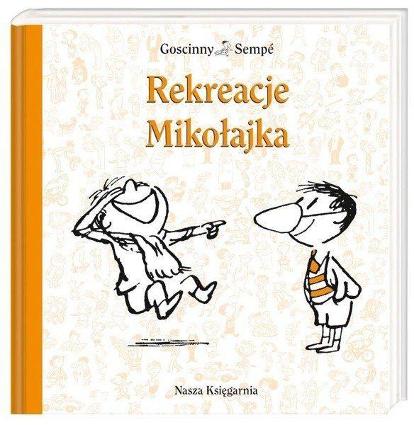 Mikołajek - Rekreacje Mikołajka - Ren Goscinny, Jean-Jacques Semp