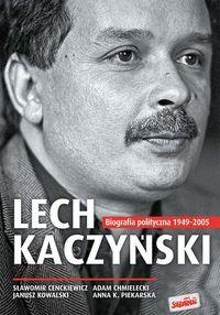 Lech Kaczyński Biografia polityczna 1949-2005 (oprawa miękka)