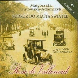 Audiobook - Podróż do miasta świateł Rose de Vallenord - (CD mp3)
