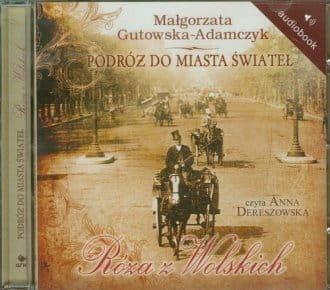 Audiobook - Podróż do miasta świateł. Róża z Wolskich (CD mp3)