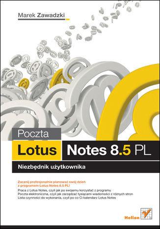 Poczta Lotus Notes 8.5 PL. Niezbednik uzytkownika - Ebook.