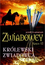 Zwiadowcy 12 Królewski zwiadowca - Ebook.