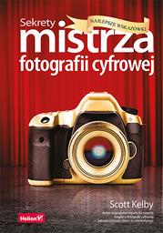 Sekrety mistrza fotografii cyfrowej. Najlepsze wskazówki - Ebook.