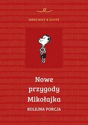 Nowe przygody Mikołajka. Kolejna porcja (wyd. 2018) ZAKŁADKA DO KSIĄŻEK GRATIS DO KAŻDEGO ZAMÓWIENIA