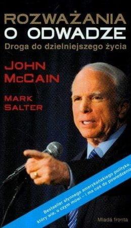 Rozważania o odwadze Droga do dzielniejszego życia John McCain Mark Salter