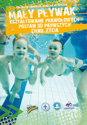 Mały pływak - kształtowanie prawidłowych postaw od pierwszych chwil życia - Ebook.