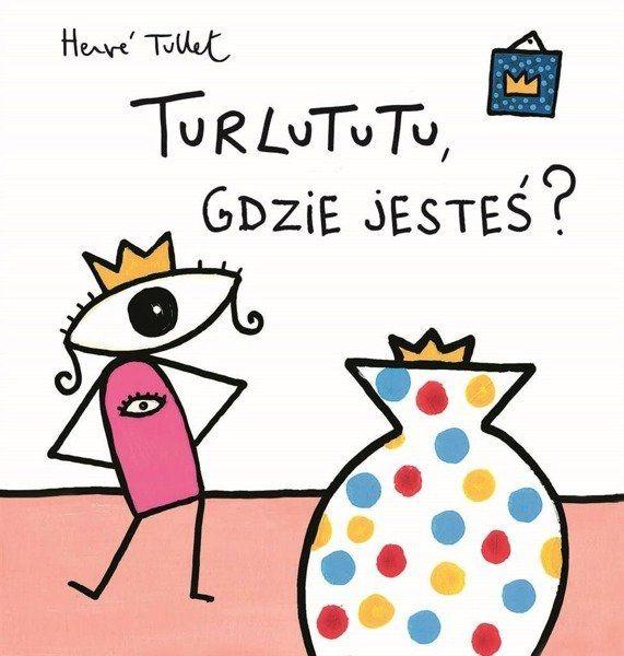 Turlututu, gdzie jesteś? TW - Herve Tullet