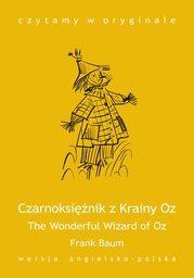 The Wonderful Wizard of Oz / Czarnoksiężnik z Krainy Oz - Ebook.