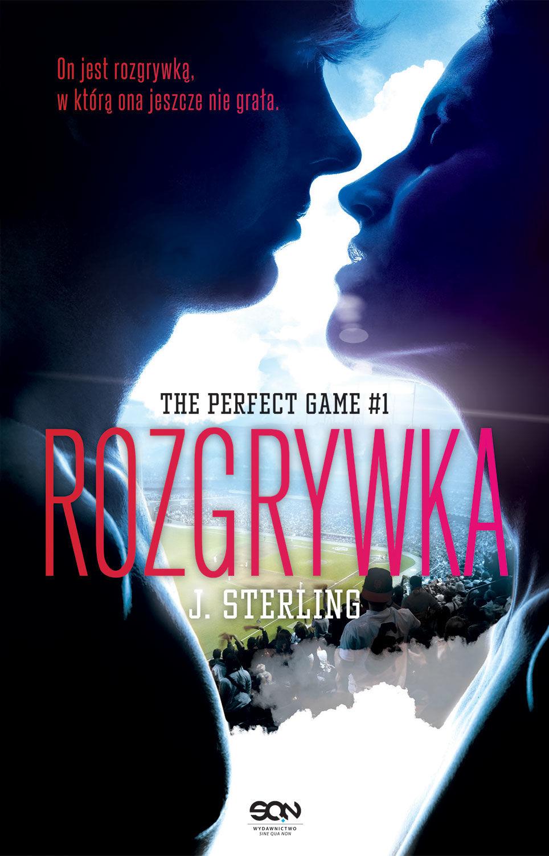 The Perfect Game. Rozgrywka - J. R. Sterling - ebook